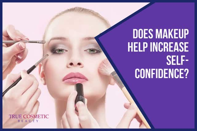 Does Makeup Help Increase Self-Confidence?