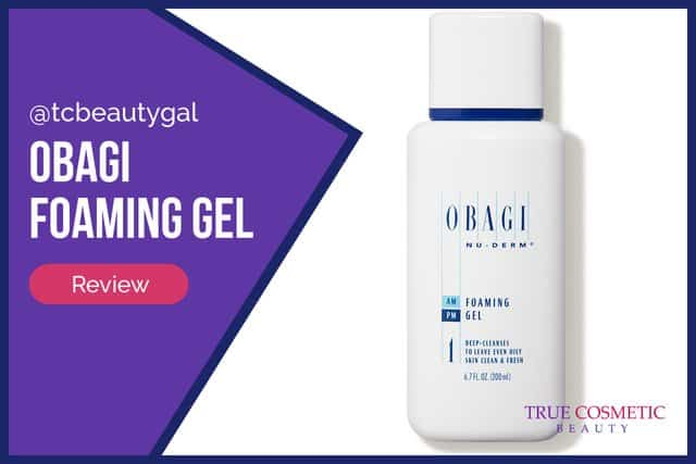 Obagi Foaming Gel Review